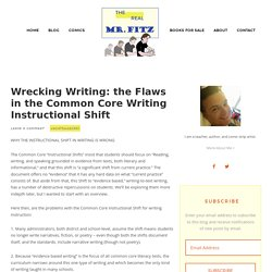 Wrecking Writing: the Flaws in the Common Core Writing Instructional Shift