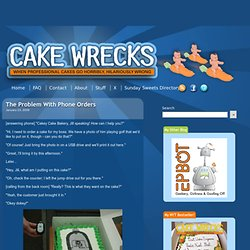 Cake Wrecks - Home - The Problem With PhoneOrders