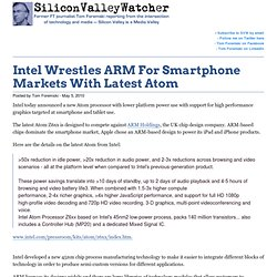 Intel Wrestles ARM For Smartphone Markets With Latest Atom