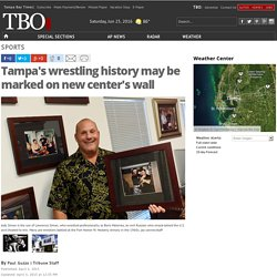 Tampa's wrestling history may be marked on new center's wall