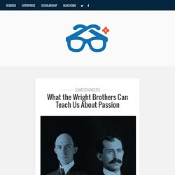 What the Wright Brothers Teach Us About Passion