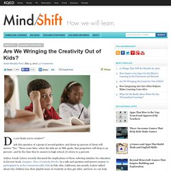 Are We Wringing the Creativity Out of Kids?