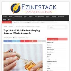 Top 10 Anti Wrinkle & Anti-aging Serums 2020 _ Ezinestack