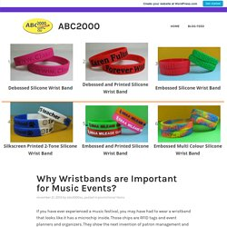 Why Wristbands are Important for Music Events? – ABC2000