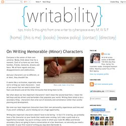 Writability: On Writing Memorable (Minor) Characters