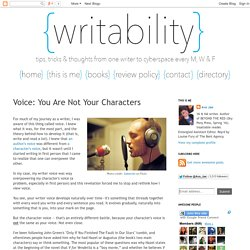 Writability: Voice: You Are Not Your Characters