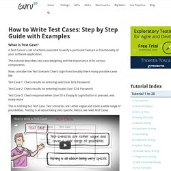 How to Write Test Cases: Step by Step Guide with Examples