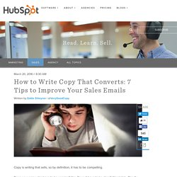 How to Write Copy That Converts: 7 Tips to Improve Your Sales Emails