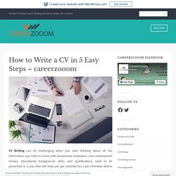 How to Write a CV in 5 Easy Steps – careerzooom