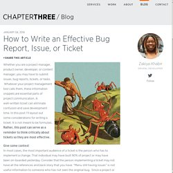 How to Write an Effective Bug Report, Issue, or Ticket