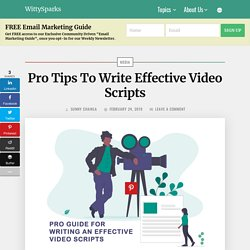 Pro Tips To Write Effective Video Scripts
