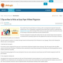 5 Tips on How to Write an Essay Paper Without Plagiarism