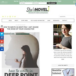 How to Write in Deep POV + get inside the mind of your character