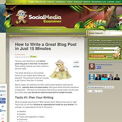How to Write a Great Blog Post in Just 15 Minutes