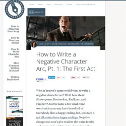 How to Write a Negative Character Arc, Pt. 1: The First Act