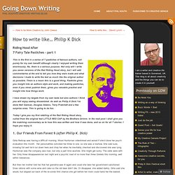 How to write like… Philip K Dick | Going Down Writing