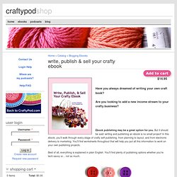 Write, Publish & Sell Your Crafty Ebook | CraftyPod Shop