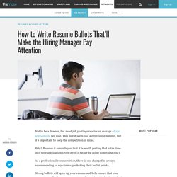 How to Write Resume Bullets That'll Get Attention