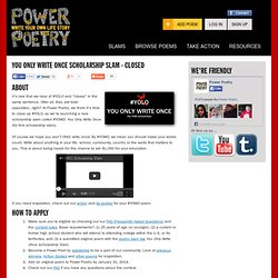 You Only Write Once Scholarship Slam | Power Poetry