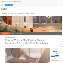 How to Write a Blog Post: A Simple Formula + 5 Free Blog Post Templates