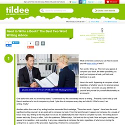 Need to Write a Book? The Best Two Word Writing Advice on Tildee