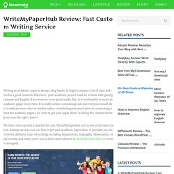 WriteMyPaperHub Review: Fast Custom Writing Service - Howmate.com