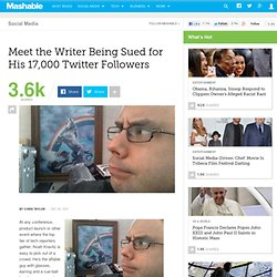 Meet the Writer Being Sued For His 17,000 Twitter Followers
