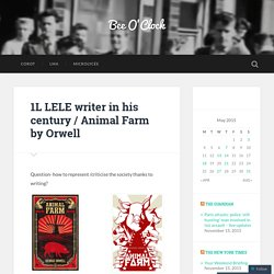 1L LELE writer in his century / Animal Farm by Orwell