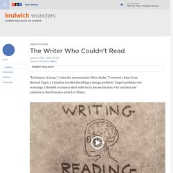 The Writer Who Couldn't Read : Krulwich Wonders...