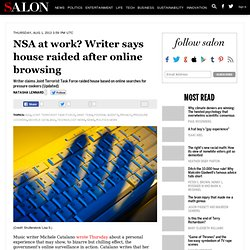 NSA at work? Writer says house raided after online browsing