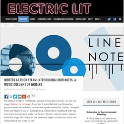 » Writers as Rock Stars: Introducing Liner Notes, a Music Column for Writers