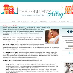 The Writers Alley: How To Write A Kissing Scene...Valentine Edition