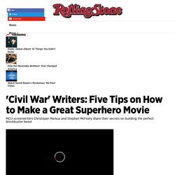 'Civil War' Writers: Five Tips on How to Make a Great Superhero Movie - Rolli...