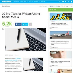 10 Pro Tips for Writers Using Social Media