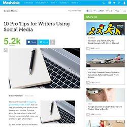 10 Pro Tips for Writers Using Social Media
