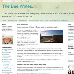 The Bee Writes....: Good Afternoon Writers! ~ To set goals or not to set goals...