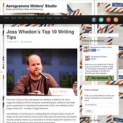 Joss Whedon's Top 10 Writing Tips « Aerogramme Writers' Studio