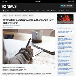Writing tips from four Aussie authors and a New Yorker veteran - RN