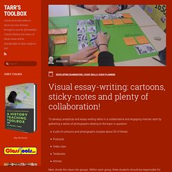 Visual essay-writing: cartoons, sticky-notes and plenty of collaboration!