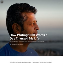 How Writing 1000 Words a Day Changed My Life — On Publishing