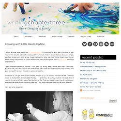 writing chapter three life + times of a family. Cooking with Little Hands Update