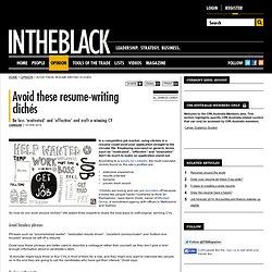 Avoid these resume-writing clichés - INTHEBLACK