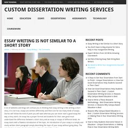 Essay Writing is Not Similar to a Short Story – Custom Dissertation Writing Services