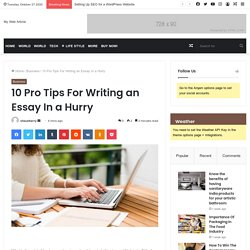 10 Pro Tips For Writing an Essay In a Hurry - My Web Article