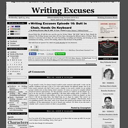 Writing Excuses Episode 16: Butt In Chair, Hands On Keyboard
