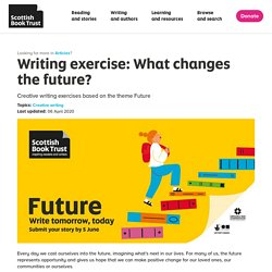 Writing exercise: What changes the future? - Scottish Book Trust