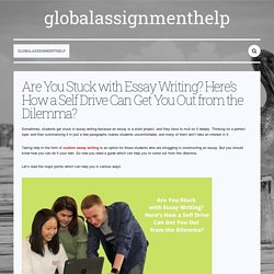 Are You Stuck with Essay Writing? Here's How a Self Drive Can Get You Out from the Dilemma? — globalassignmenthelp