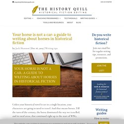 Your horse is not a car: a guide to writing about horses in historical fiction - The History Quill