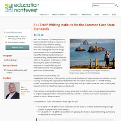6+1 Trait® Writing Institute for the Common Core State Standards