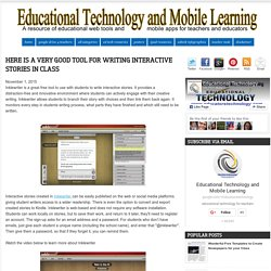 Educational Technology and Mobile Learning: Here Is A Very Good Tool for Writing Interactive Stories in Class
